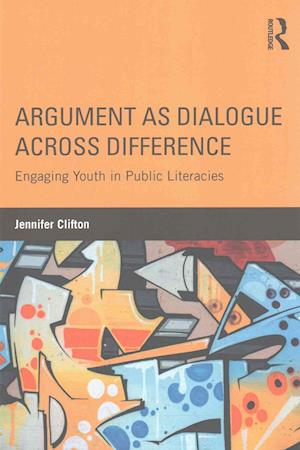 Argument as Dialogue Across Difference af Jennifer Clifton