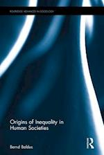 Origins of Inequality in Human Societies (Routledge Advances in Sociology)
