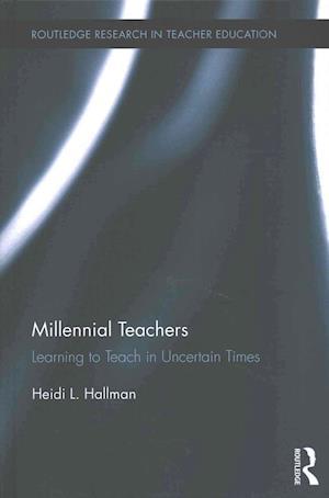 Millennial Teachers af Heidi L. Hallman