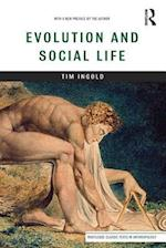 Evolution and Social Life (Routledge Classic Texts in Anthropology)