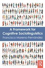 A Framework for Cognitive Sociolinguistics af Francisco Moreno-Fernandez
