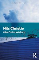 Crime Control as Industry (Routledge Classics)