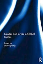 Gender and Crisis in Global Politics
