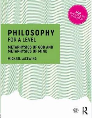 Bog, paperback Philosophy for A Level af Michael Lacewing