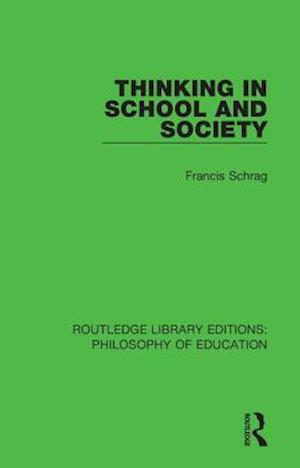 Thinking in School and Society af Francis Schrag