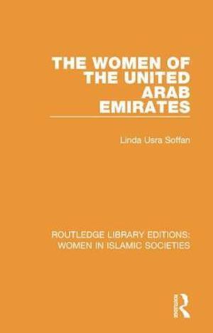 The Women of the United Arab Emirates af Linda Usra Soffan