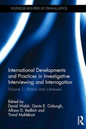 International Developments and Practices in Investigative Interviewing and Interrogation af David Walsh