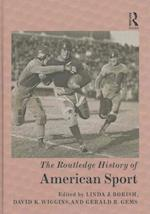 The Routledge History of American Sport (The Routledge Histories)