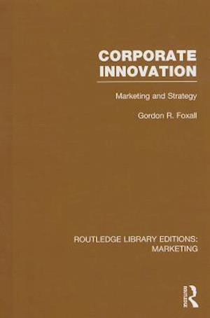 Corporate Innovation (RLE Marketing) af Gordon Foxall
