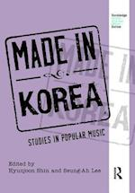 Made in Korea (Routledge Global Popular Music Series)