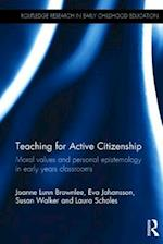 Teaching for Active Citizenship (Routledge Research in Early Childhood Education)
