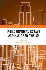 Philosophical Essays Against Open Theism (Routledge Studies in the Philosophy of Religion)