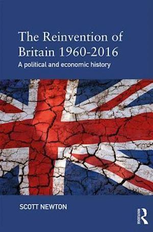 Bog, paperback The Reinvention of Britain 1960-2010 af Scott Newton