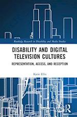 Disability and Digital Television Cultures (Routledge Research in Disability and Media Studies)