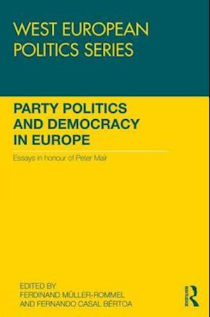 Party Politics and Democracy in Europe af Ferdinand Muller-Rommel
