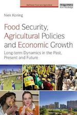 Food Security, Agricultural Policies and Economic Growth (Earthscan Food and Agriculture)
