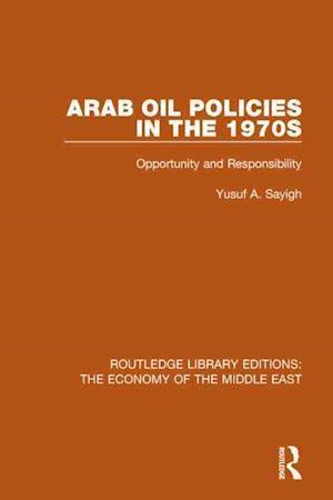 Arab Oil Policies in the 1970s af Yusuf A. Sayigh