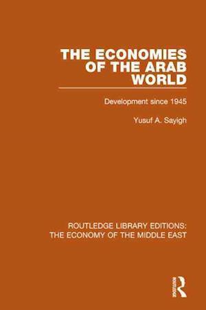 The Economies of the Arab World af Yusuf A. Sayigh