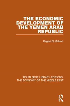The Economic Development of the Yemen Arab Republic af Ragaei al Mallakh