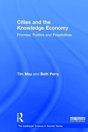 Cities and the Knowledge Economy af Tim May, Beth Perry