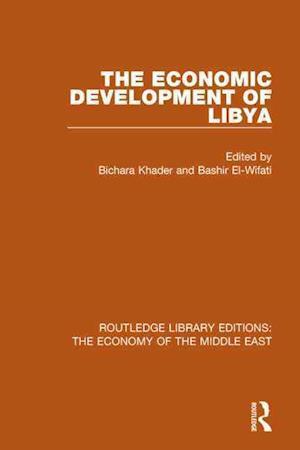The Economic Development of Libya af Bichara Khader