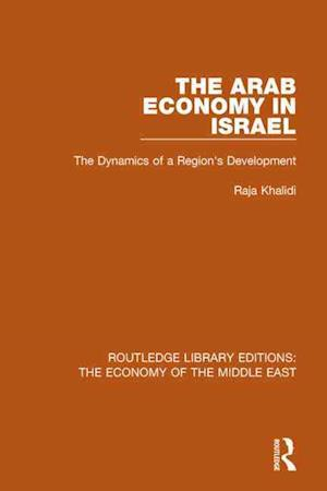 The Arab Economy in Israel af Raja Khalidi