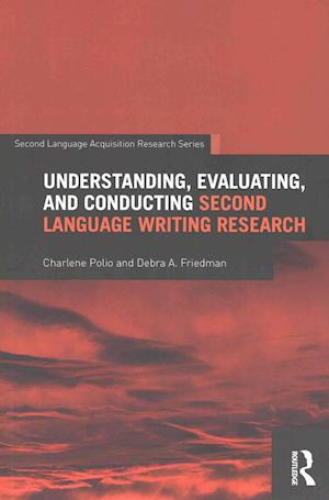 Understanding, Evaluating, and Conducting Second Language Writing Research af Charlene Polio