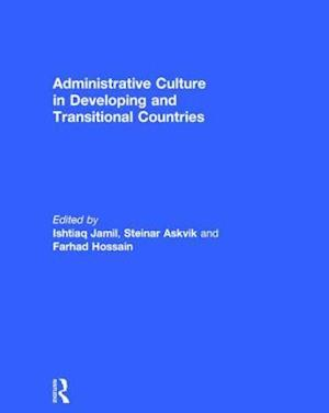 Administrative Culture in Developing and Transitional Countries af Ishtiaq Jamil