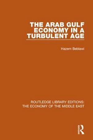 Bog, paperback The Arab Gulf Economy in a Turbulent Age af Hazem Beblawi
