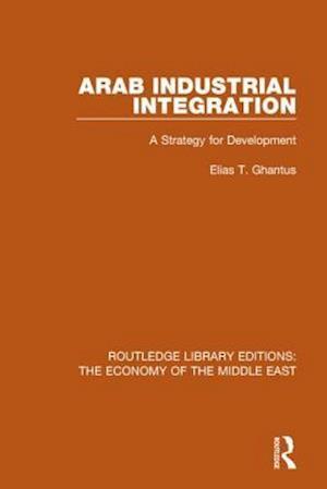 Bog, paperback Arab Industrial Integration af Elias T. Ghantus