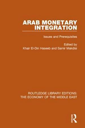 Bog, paperback Arab Monetary Integration af Khair El-Din Haseeb