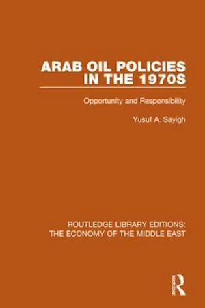 Bog, paperback Arab Oil Policies in the 1970s af Yusuf A. Sayigh