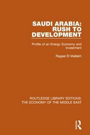 Bog, paperback Saudi Arabia: Rush to Development af Ragaei al Mallakh