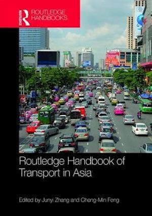 Routledge Handbook of Transport in Asia af Junyi Zhang