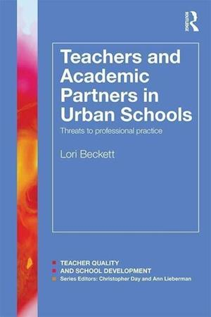 Teachers and Academic Partners in Urban Schools af Lori Beckett