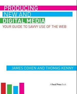 A Producing New and Digital Media af Thomas Kenny