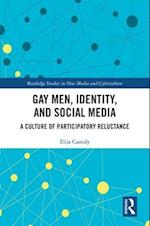 Gay Men, Identity, and Social Media (Routledge Studies in New Media And Cyberculture)