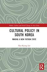 Cultural Policy in South Korea (Media, Culture and Social Change in Asia)