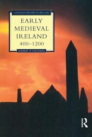 Early Medieval Ireland, 400-1200 af Daibhi O Croinin