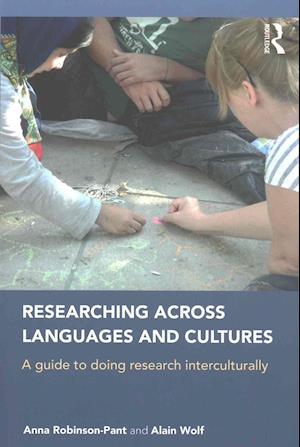 Researching Across Languages and Cultures af Anna Robinson-Pant