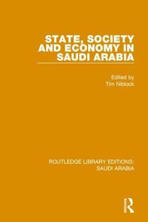 State, Society and Economy in Saudi Arabia af Tim Niblock