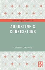 The Routledge Guidebook to Augustine's Confessions (Routledge Guides to the Great Books)