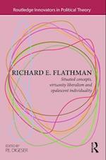 Richard E. Flathman (Routledge Innovators in Political Theory)