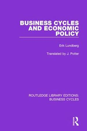 Business Cycles and Economic Policy af Erik Lundberg