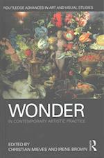Wonder in Contemporary Artistic Practice (Routledge Advances in Art and Visual Studies)