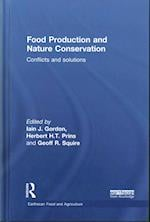 Food Production and Nature Conservation (Earthscan Food and Agriculture)