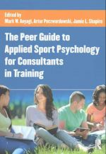The Peer Guide to Applied Sport Psychology for Consultants in Training