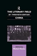 The Literary Field of Twentieth Century China