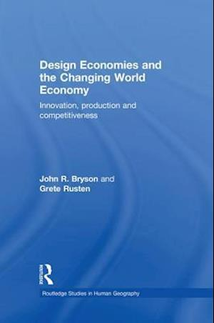 Design Economies and the Changing World Economy af John Bryson