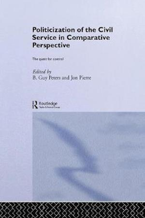 The Politicization of the Civil Service in Comparative Perspective af B. Guy Peters